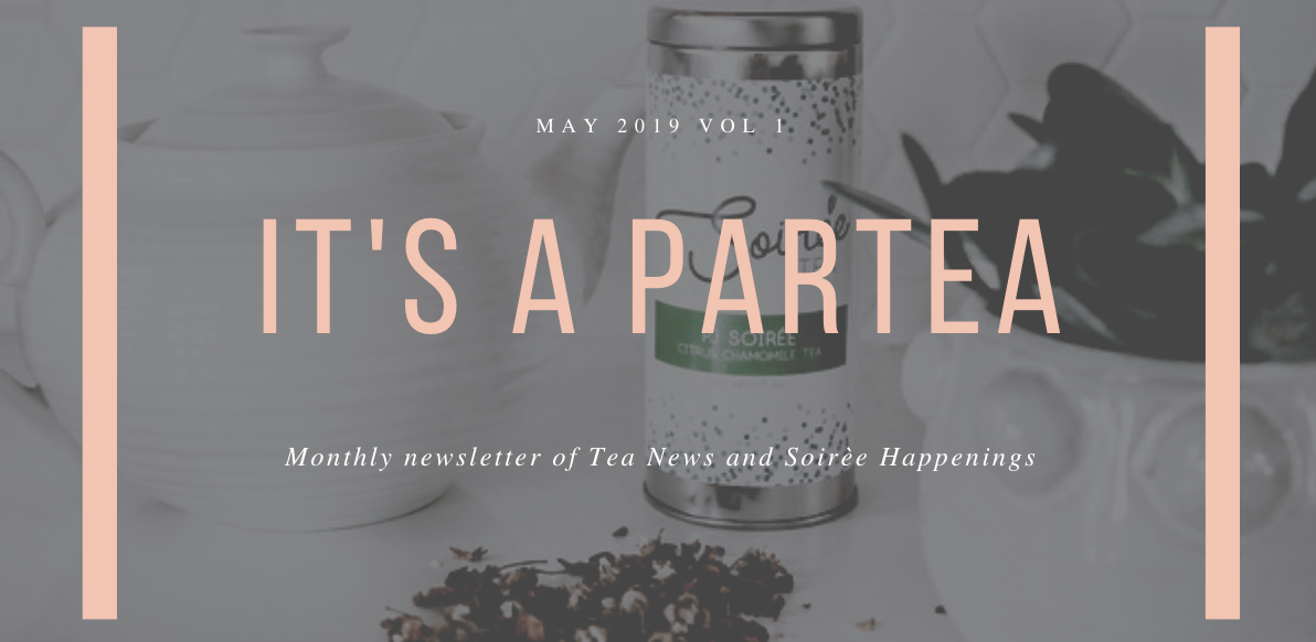 It's a ParTEA May Newsletter