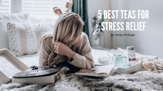 5 Best Teas for Stress Relief
