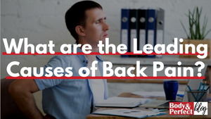 What are the Leading Causes of Back Pain?
