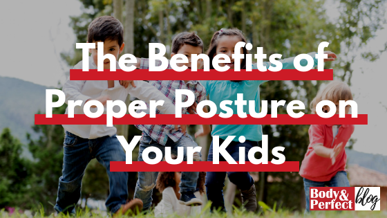The Benefits of Proper Posture on Your Kids