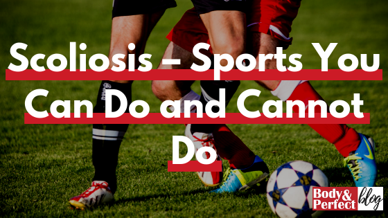 Scoliosis – Sports You Can Do and Cannot Do