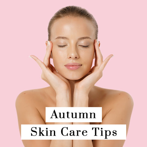 How you should care for your skin this autumn!