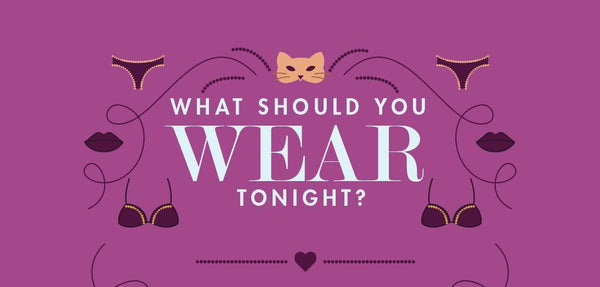 What Should You Wear Tonight?
