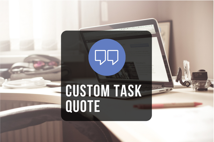 Get A Custom Task Quote