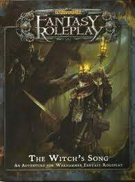 Warhammer Fantasy Roleplay Adventure The Witchs Song