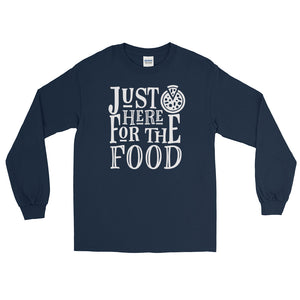 Just Here For The Food Long Sleeve T-Shirt - LDS