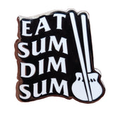 Eat Sum Dim Sum Hard Enamel Pin