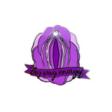Big Vag Energy Hard Enamel Pin