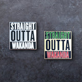 "Black Panther ""Straight Outta Wakanda"" Hard Enamel Pin"