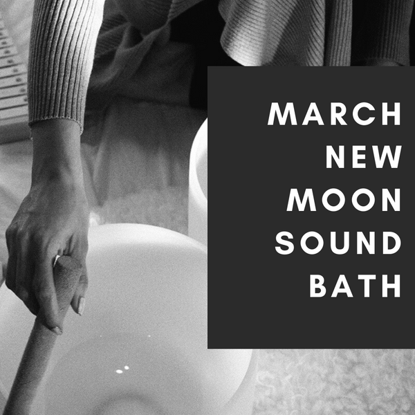 MARCH NEW MOON SOUND BATH.