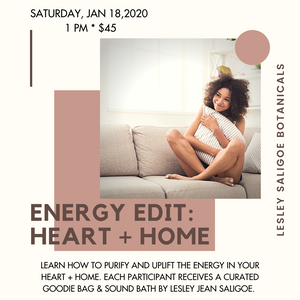 CLASS. Energy Edit. Heart + Home. Curated Gift Bag and Sound Bath.