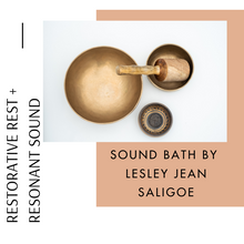 Load image into Gallery viewer, SOUND BATH. Restorative Rest + Resonant Sound. One Hour. Saturday February 29 2020. 1 PM