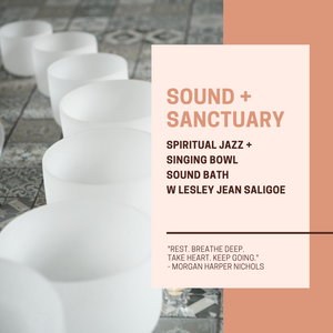SOUND BATH. Sound + Sanctuary. 1.5 Hours. Saturday January 25 2020. 1 PM