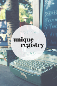 truly unique registry gifts + modern online registries