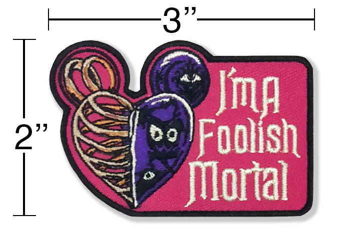 IMAFOOLISHMORTAL - Embroidered Patch
