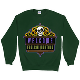 Welcome Foolish Mortal Sweatshirt by Topher Adam