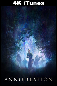 Annihilation (4K iTunes)