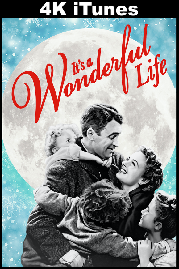 It's a Wonderful Life (4K iTunes)