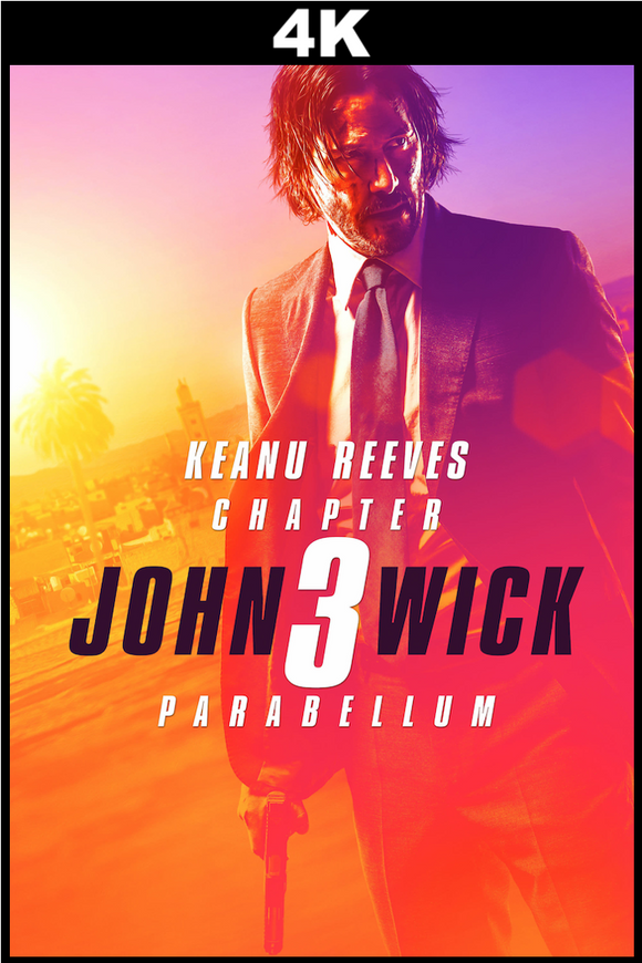 John Wick: Chapter 3 - Parabellum (4K iTunes or 4K VUDU)