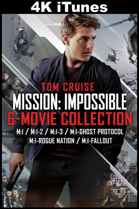 Mission: Impossible 6 Movie Collection (4K iTunes)