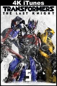 Transformers : The Last Knight (4K iTunes)