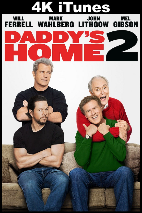 Daddy's Home 2 (4K iTunes)