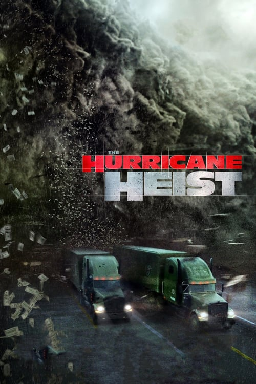The Hurricane Heist (4K iTunes or 4K Vudu)