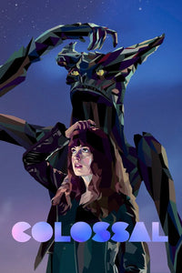 Colossal (HD iTunes or HD Vudu)