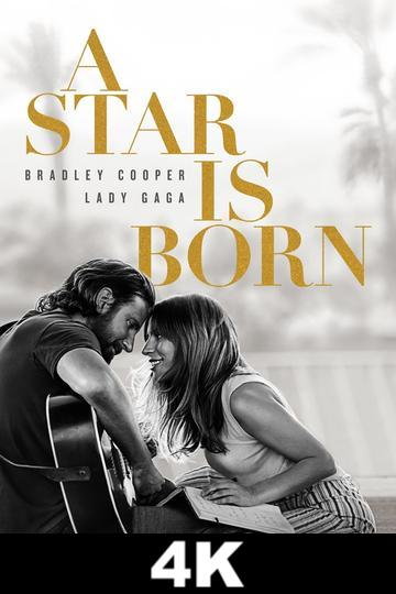 A Star is Born (4K iTunes / 4K Vudu)