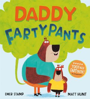 Daddy Fartypants By: Emer Stamp, Matt Hunt (Illustrator)