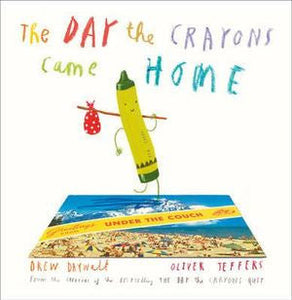 The Day the Crayons Came Home By: Drew Daywalt, Oliver Jeffers (Illustrator)