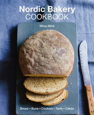Nordic Bakery Cookbook By: Miisa Mink