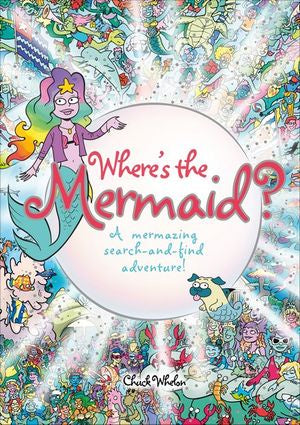 Where's the Mermaid A Mermazing Search-and-Find Adventure