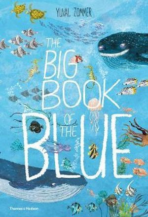 The Big Book of the Blue By: Yuval Zommer