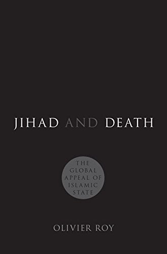 Jihad and Death: The Global Appeal of Islamic State