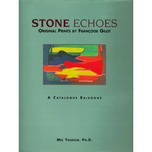 Stone Echoes: Original Prints by Francoise Gilot : A Catalogue Raisonne