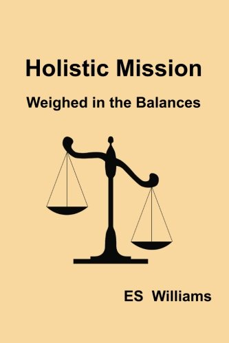 Holistic Mission: Weighed In The Balances