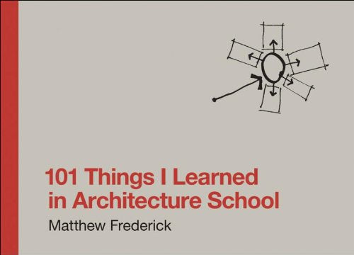 101 Things I Learned in Architecture School (MIT Press)