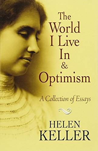 The World I Live In and Optimism: A Collection of Essays (Dover Books on Literature & Drama)