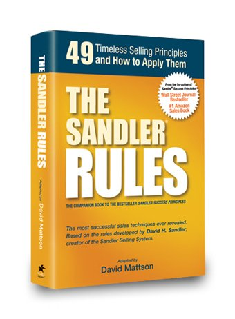 The Sandler Rules: 49 Timeless Selling Principles and How to Apply Them