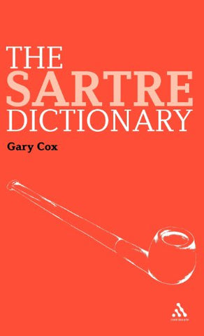 The Sartre Dictionary (Continuum Philosophy Dictionaries)