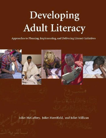 Developing Adult Literacy: Approaches to Planning, Implementing, and Delivering Literacy Initiatives