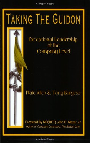 Taking the Guidon: Exceptional Leadership at the Company Level