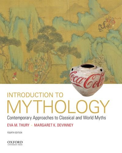 Introduction to Mythology: Contemporary Approaches to Classical and World Myths