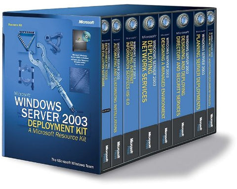 Microsoft(r) Windows Server(tm) 2003 Deployment Kit: A Microsoft Resource Kit (Pro-Resource Kit)