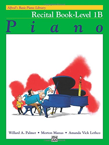 Alfred's Basic Piano Library: Piano Recital Book Level 1B