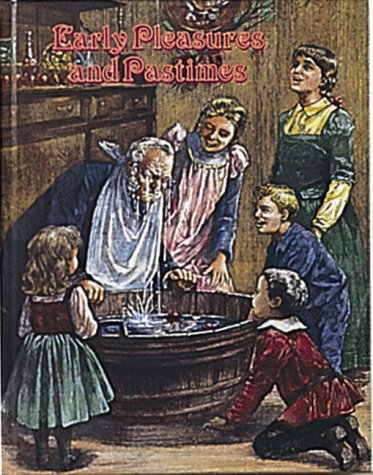 Early Pleasures And Pastimes (Early Settler Life)