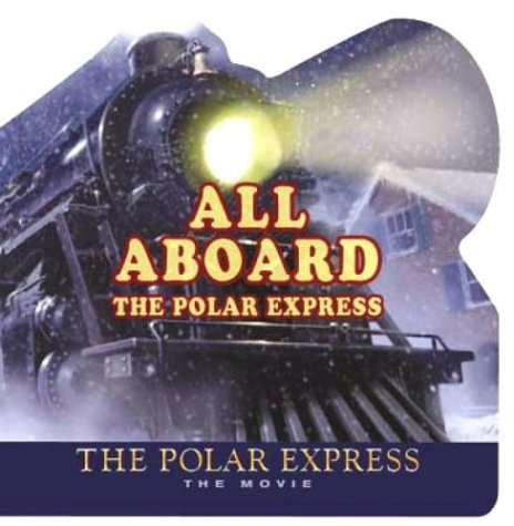 The Polar Express: The Movie: All Aboard the Polar Express