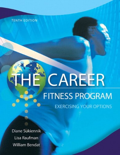 The Career Fitness Program: Exercising Your Options (10th Edition)