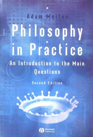 Philosophy in Practice: An Introduction to the Main Questions